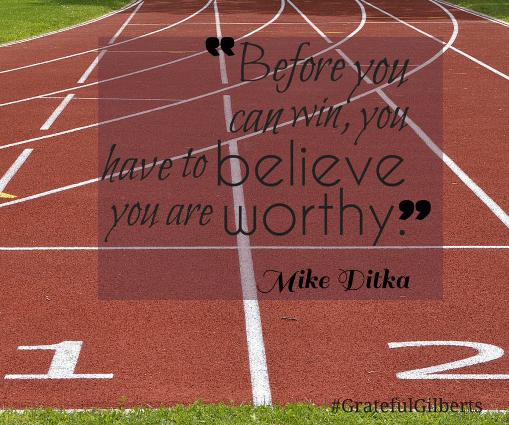 Believe you are WORTHY!